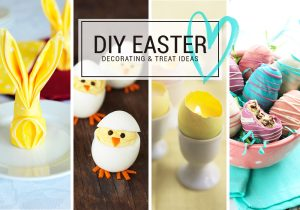 DIY: Easter Decorating & Treat Ideas