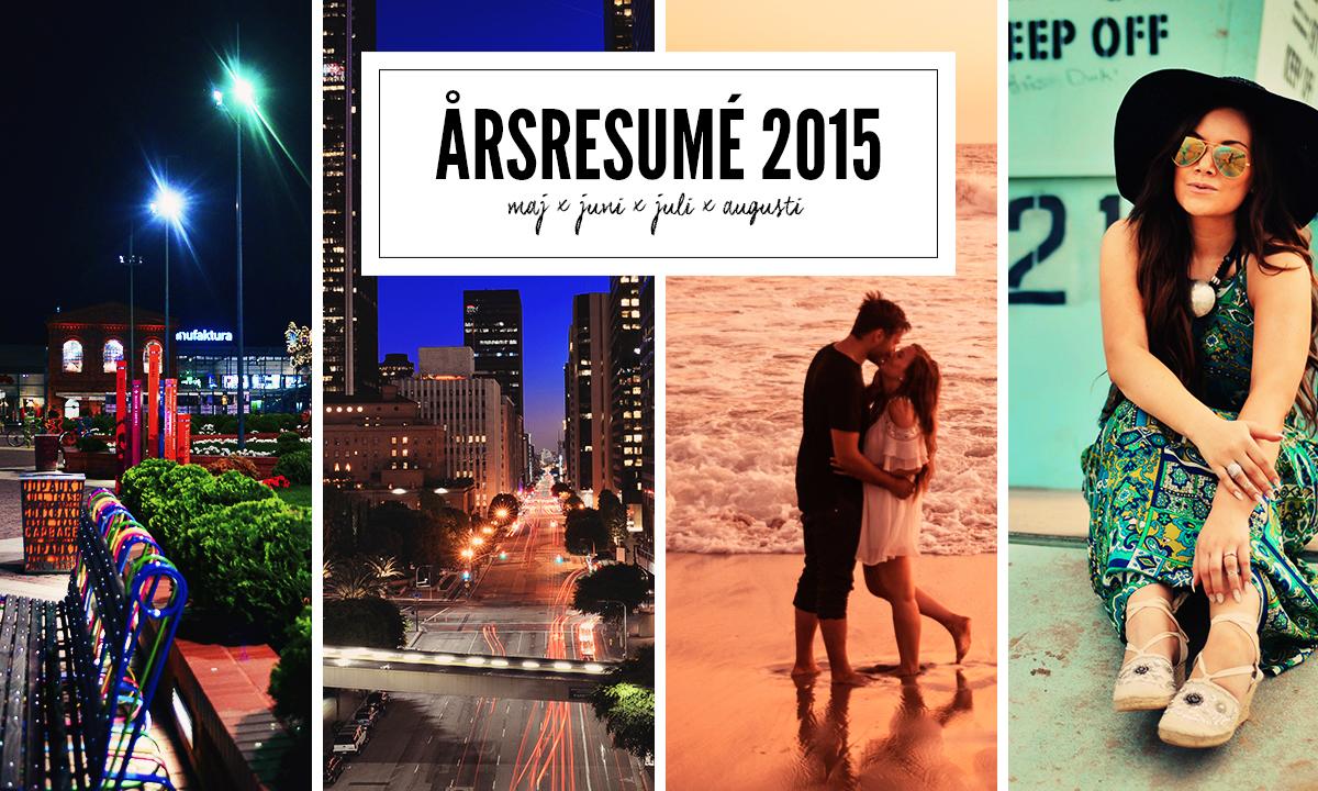 Årsresumé 2015: Maj, Juni, Juli & Augusti
