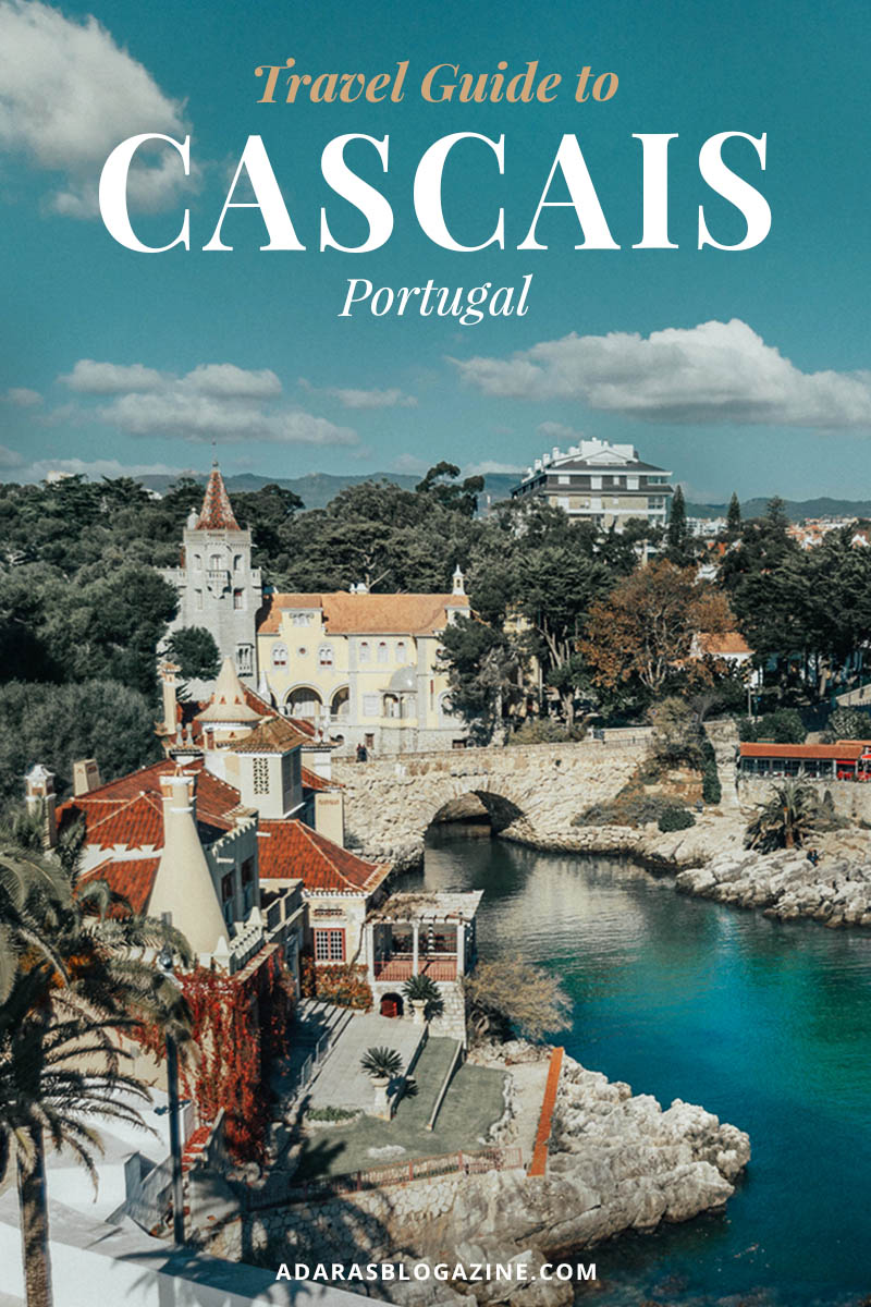 Why You Need to Visit Cascais, Portugal: Cascais Travel Guide