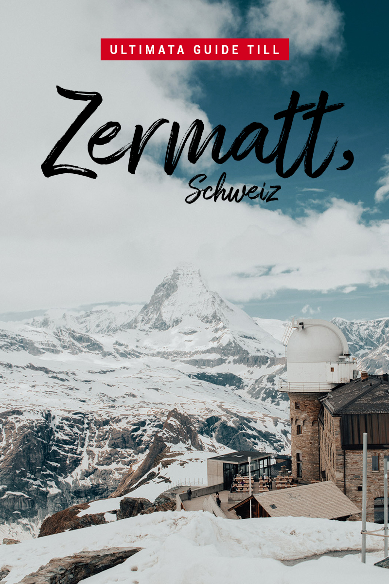 Ultimata guiden till Zermatt, Schweiz