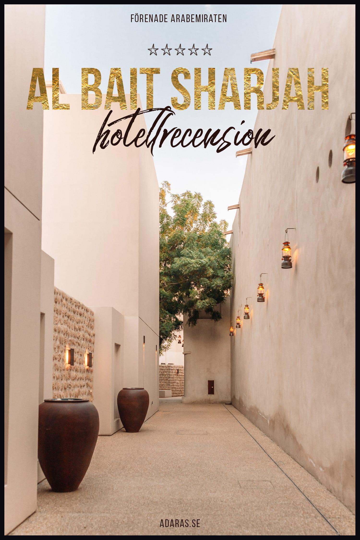 Checka in: Al Bait Sharjah Resort - En lyxig escape i Förenade Arabemiraten