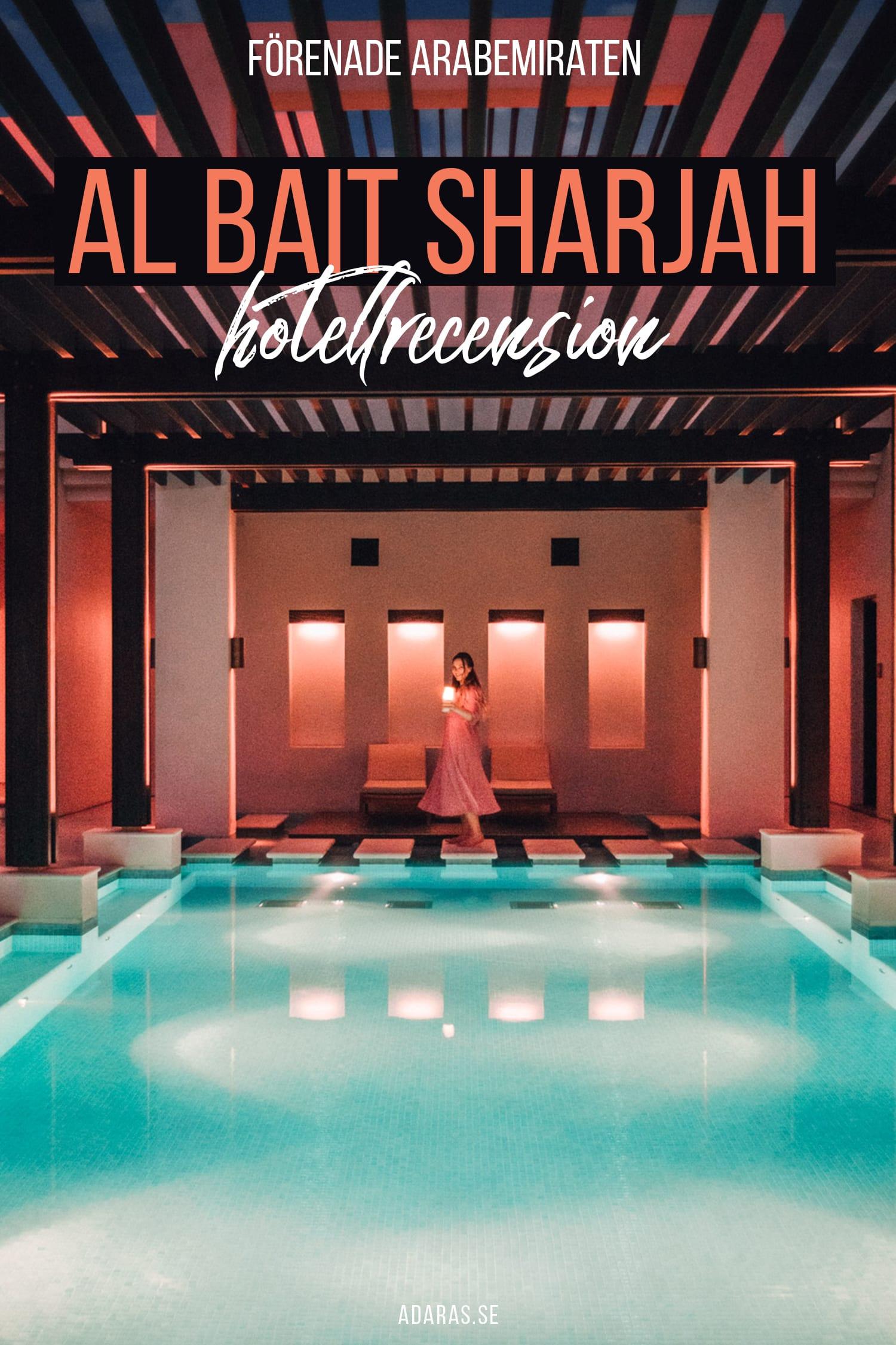 Hotellrecension - Al Bait Sharjah Resort - En lyxig escape i Förenade Arabemiraten